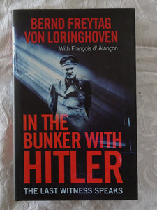 In The Bunker With Hitler by Bern Freytag von Loringhoven