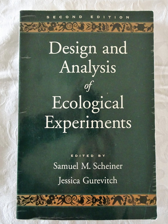 Design and Analysis of Ecological Experiments by Samuel M. Scheiner and Jessica Gurevitch