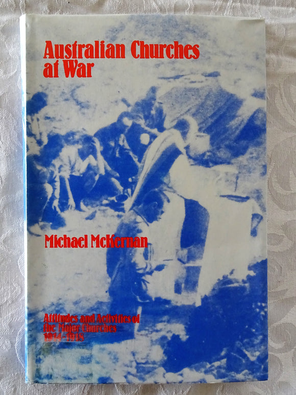 Australian Churches at War by Michael McKernan