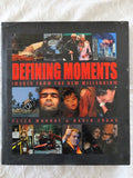 Defining Moments Images From The New Millennium by Peter Murray & David Evans