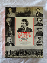 Load image into Gallery viewer, Mathew Brady Historian With A Camera by James D. Horan