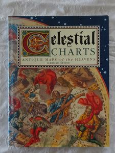 Celestial Charts Antique Maps of the Heavens by Carole Stott