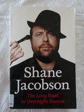 Load image into Gallery viewer, Shane Jacobson The Long Road to Overnight Success