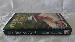 No Brains At All An Autobiography by Keith Dunstan