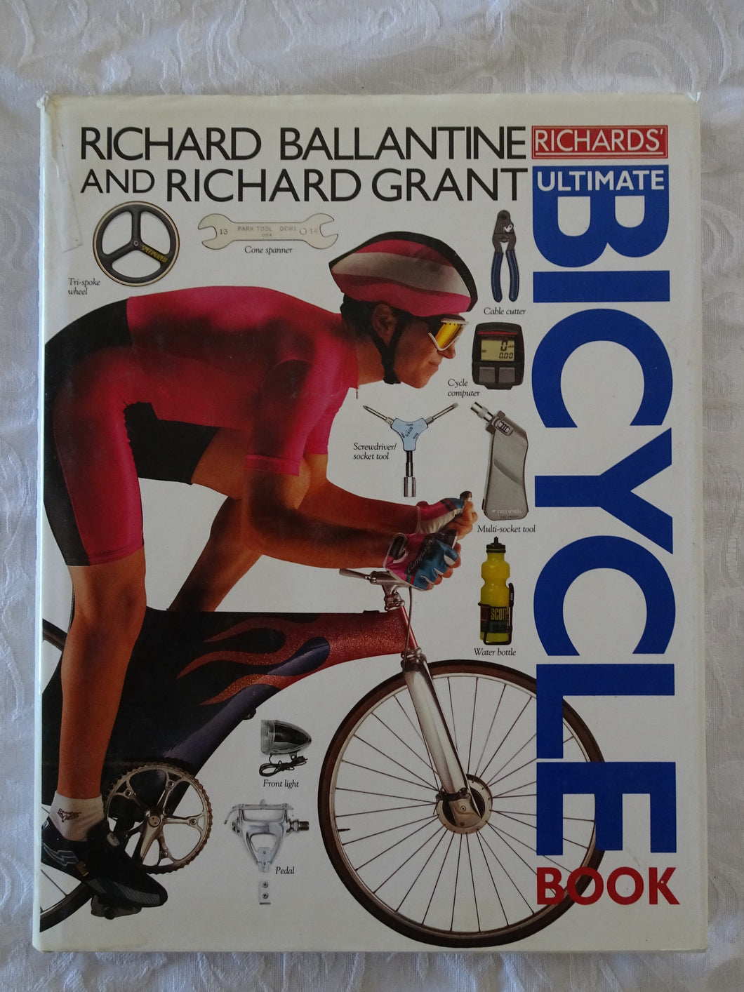 Richards' Ultimate Bicycle Book by Richard Ballantine and Richard Grant