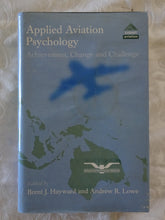 Load image into Gallery viewer, Applied Aviation Psychology by Brent J. Hayward and Andrew R. Lowe