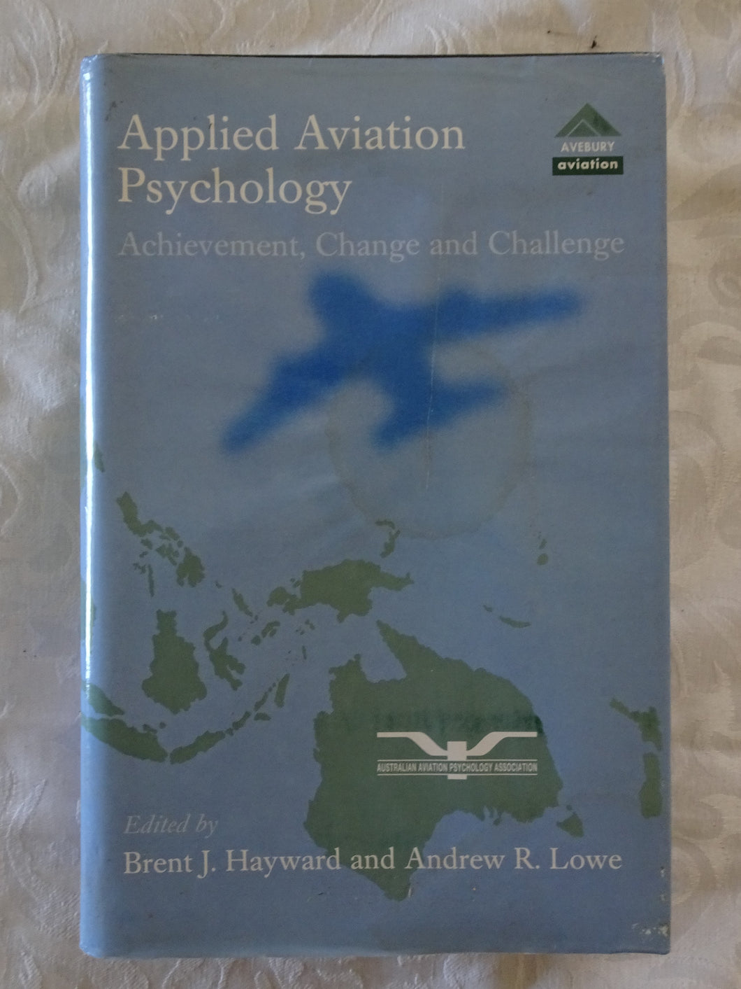 Applied Aviation Psychology by Brent J. Hayward and Andrew R. Lowe