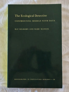 The Ecological Detective by Ray Hilborn and Marc Mangel