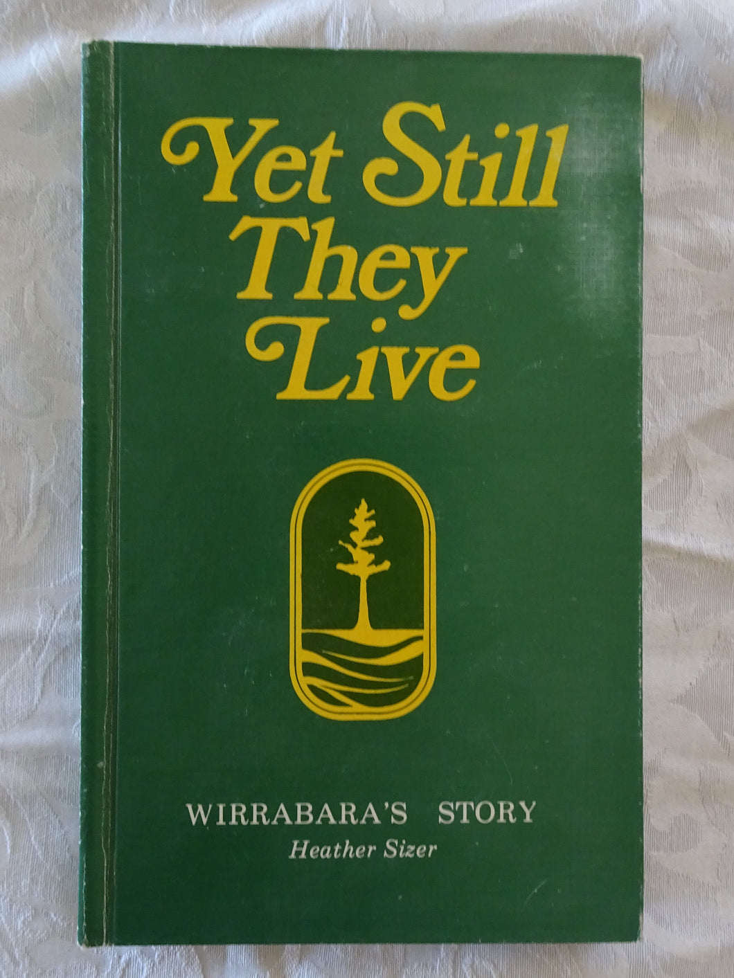Yet Still They Live by Heather Sizer