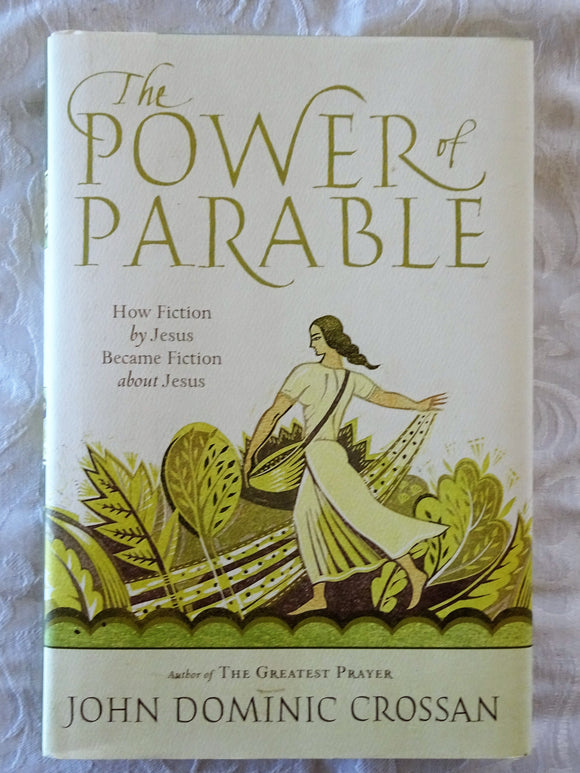 The Power of Parable by John Dominic Crossan