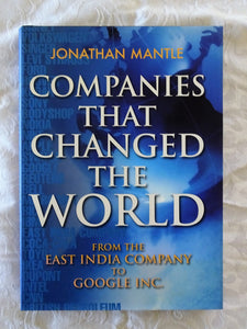 Companies That Changed The World by Jonathan Mantle