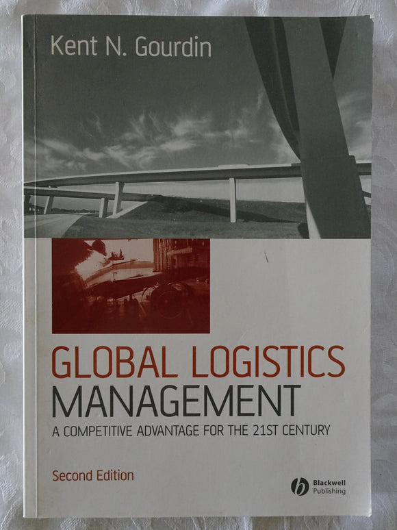 Global Logistics Management by Kent N. Gourdin