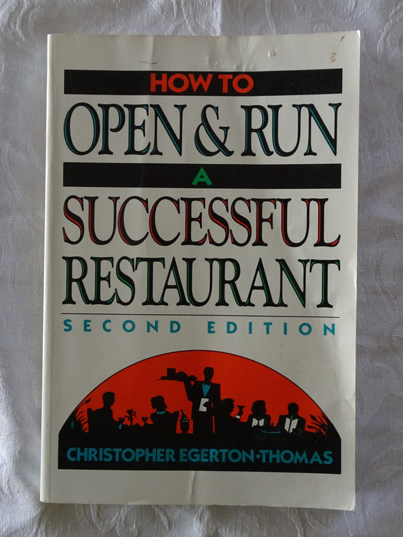 How To Open & Run A Successful Restaurant by Christopher Egerton-Thomas