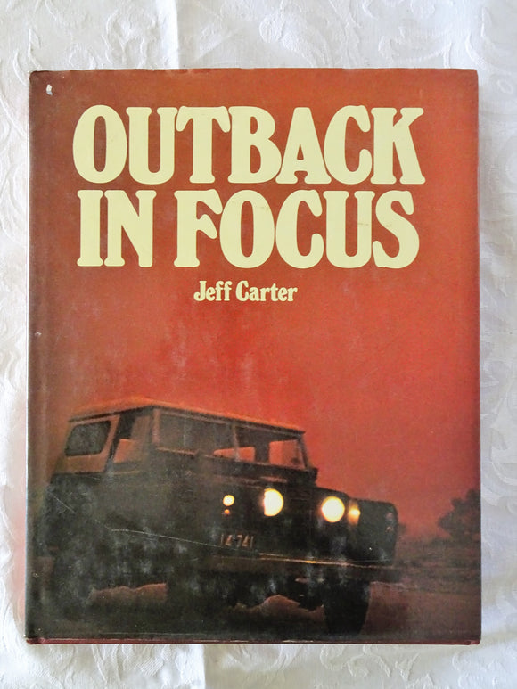 Outback In Focus by Jeff Carter