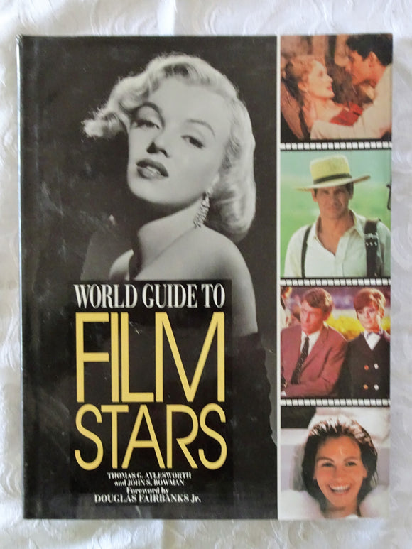 World Guide To Film Stars by Thomas G. Aylesworth and John S. Bowman