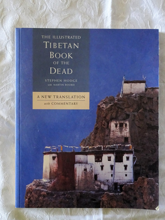 The Illustrated Tibetan Book of the Dead by Stephen Hodge