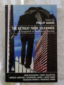 The Retreat From Tolerance by Phillip Adams