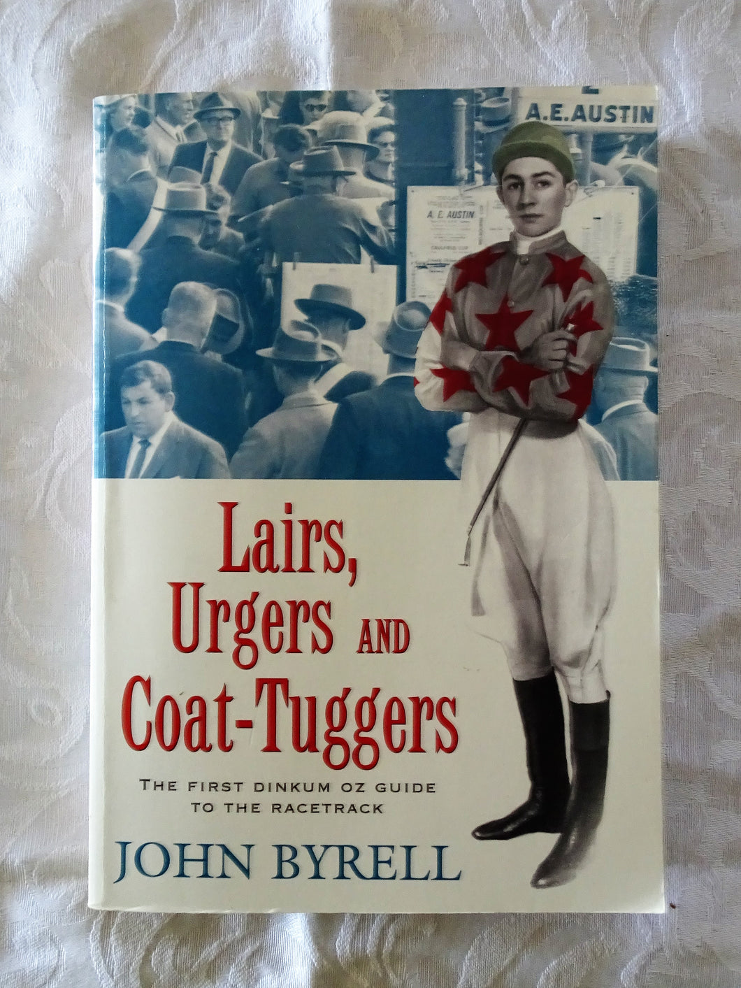 Lairs, Urgers and Coat-Tuggers by John Byrell