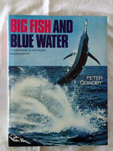 Big Fish and Blue Water by Peter Goadby