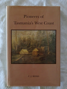 Pioneers of Tasmania's West Coast by C. J. Binks