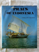 Load image into Gallery viewer, Praus Of Indonesia by Clifford W. Hawkins