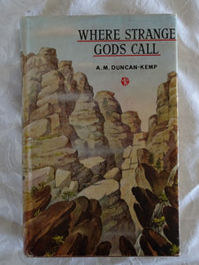 Where Strange Gods Call by A. M. Duncan-Kemp