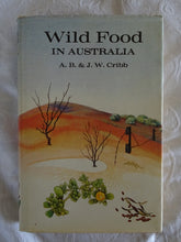 Load image into Gallery viewer, Wild Food In Australia by A. B. & J. W. Cribb