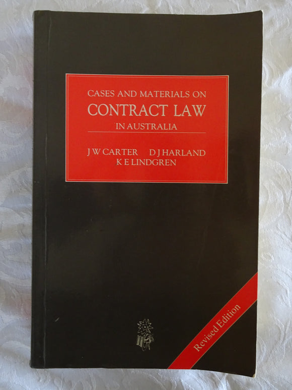 Cases and Material on Contract Law In Australia by J W Carter et al.