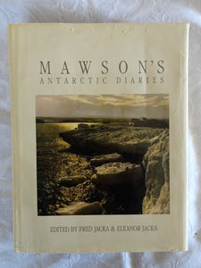 Mawson's Antarctic Diaries by Fred Jacka & Eleanor Jacka