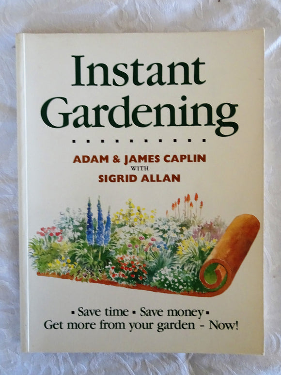 Instant Gardening by Adam & James Caplin