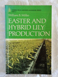 Easter And Hybrid Lily Production by William B. Miller