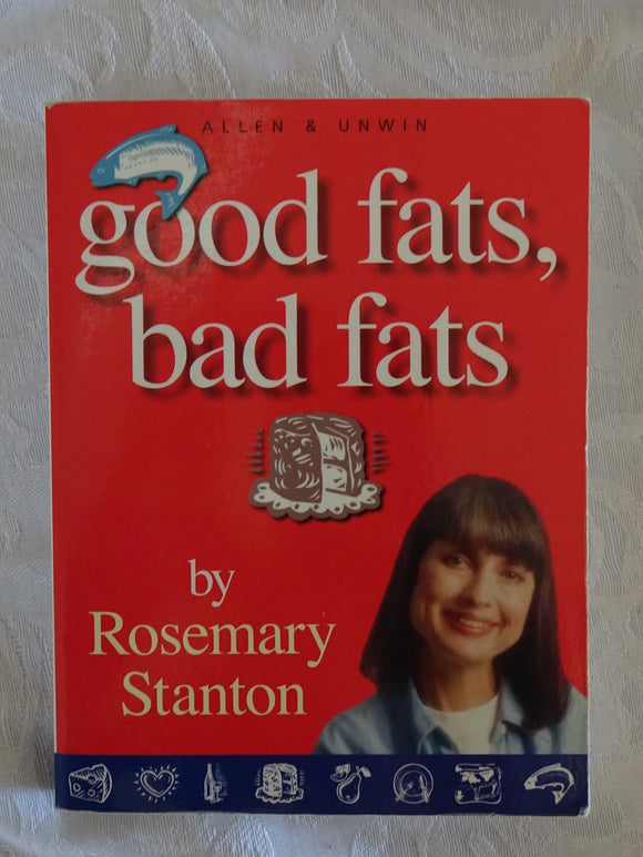 Good Fats, Bad Fats by Rosemary Stanton