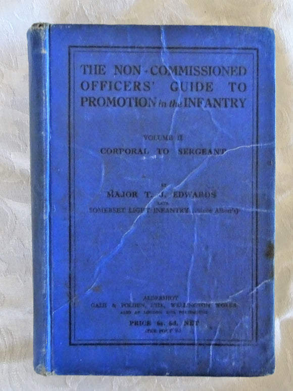 The Non-Commissioned Officers' Guide To Promotion In The Infantry by Major T. J. Edwards