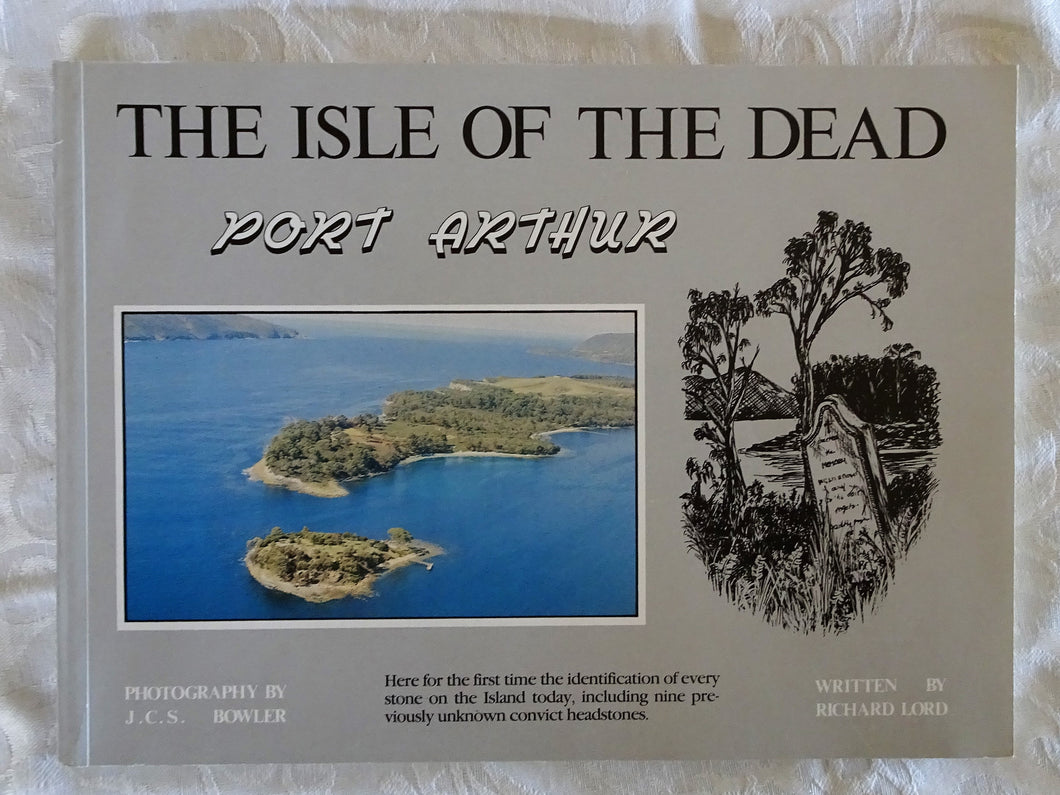 The Isle of the Dead Port Arthur by Richard Lord
