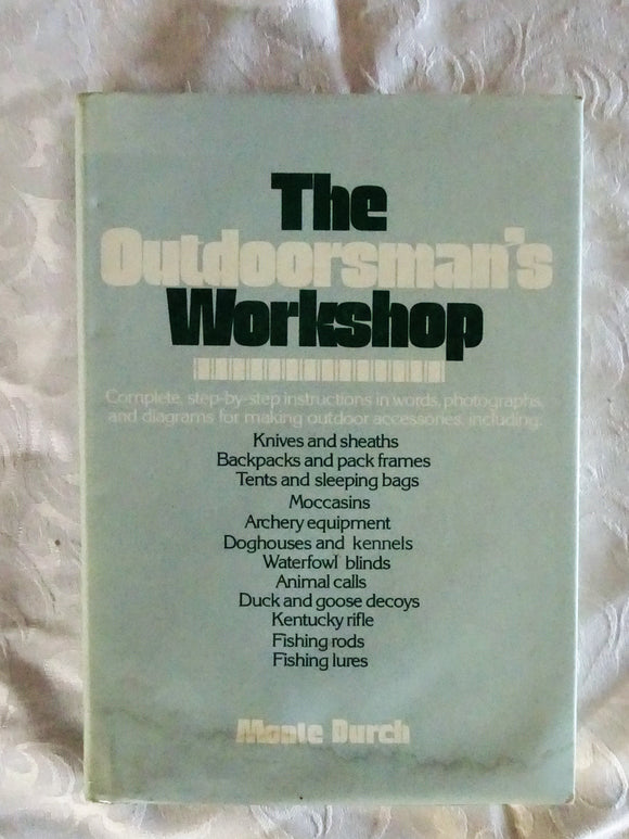 The Outdoorman's Workshop by Monte Burch