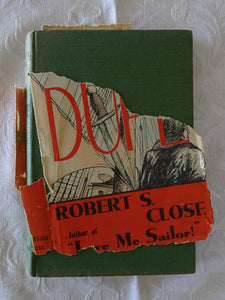 The Dupe by Robert S. Close