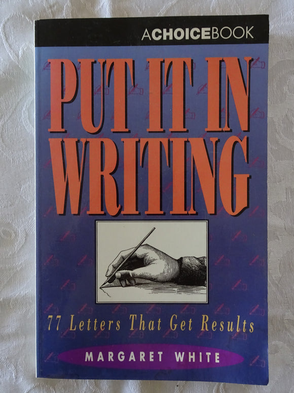 Put It In Writing by Margaret White