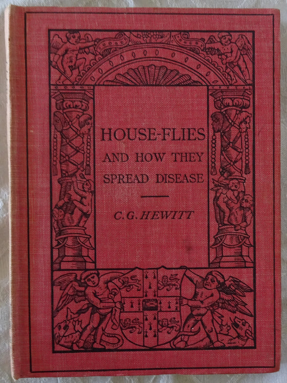 House-Flies And How They Spread Disease by C. G. Hewitt