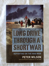 Load image into Gallery viewer, Long Drive Through A Short War by Peter Wilson