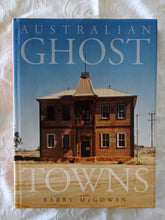 Load image into Gallery viewer, Australian Ghost Towns by Barry McGowan