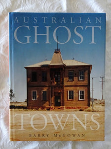 Australian Ghost Towns by Barry McGowan