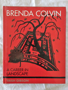 Brenda Colvin A Career in Landscape by Trish Gibson