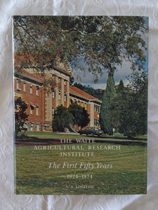 The Waite Agricultural Research Institute by V. A. Edgeloe