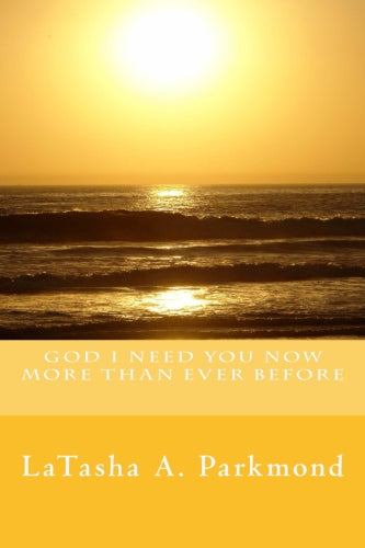 God I Need You Now More Than Ever Before (Paperback Book), book - Peachy Brass