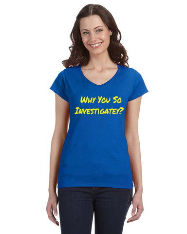 Why You So Investigatey? T-Shirt, Shirts - Peachy Brass