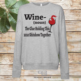 Wine The Glue Holding This Sh!tshow Together Sweatshirt (2020 Year)