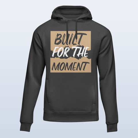 Built For The Moment Hoodie
