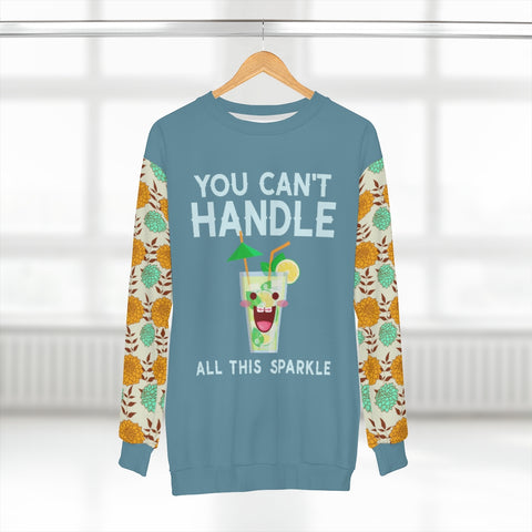 You Can't Handle It Unisex Sweatshirt - Thathoodyshop