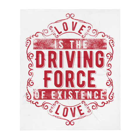 Soft Silk Touch Throw Blanket - Love is the Driving Force of Existence