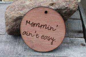 mothers day gift for mom Mommin' Ain't Easy Engraved Wood Ornament Key Chain Laser Etching